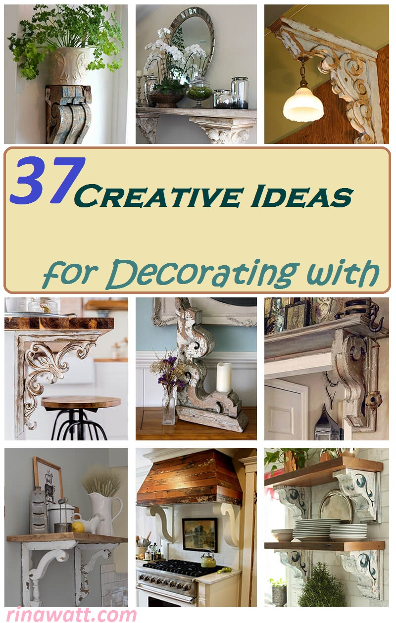 37 Creative Ideas For Decorating With Rustic Corbels: 37 Creative Ideas For Decorating With Rustic Corbels