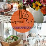16 Gorgeous Rustic Centerpieces that will Fill Up Your Tables with Charm